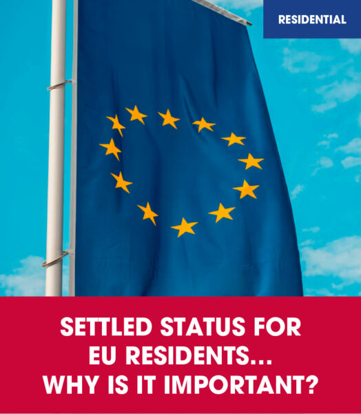 Settled status for EU residents…why is it important?